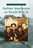 Belmonte, Peter Louis: Italian Americans in World War II