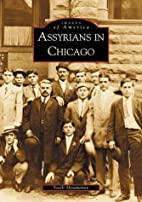 Assyrians in Chicago (Images of America:…