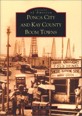 ponca-city-and-kay-county-boom-towns-ok-images-of-america