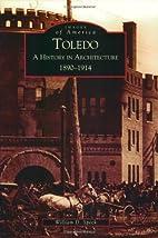 Toledo: A History in Architecture 1890-1914…