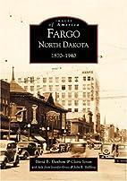 Fargo, North Dakota: 1870-1940 (ND) (Images…