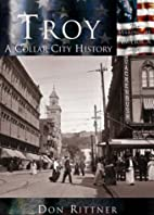 Troy: A Collar City History by Don Rittner