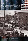 Jannke, William F.: Watertown: A History