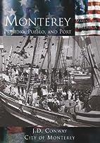 Monterey: Presidio, Pueblo, and Port (CA)…