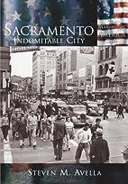 Sacramento: Indomitable City (CA) (Making of…