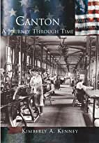 Canton: A Journey Through Time (OH) (Making…