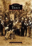 Tracy Historical Society: Tracy: (CA)  (Images of America)
