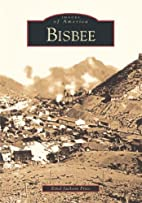 Bisbee (AZ) (Images of America) by Ethel…