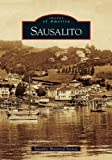 The Sausalito Historical Society: Sausalito (Images of America)