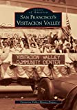 Visitacion Valley History Project: San Francisco's Visitacion Valley