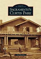 Sacramento's Curtis Park by Dan Murphy