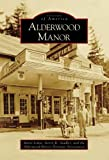 Little, Marie: Alderwood Manor: (WA)  (Images of America)