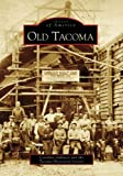 Caroline Gallacci: Old Tacoma (Images of America)
