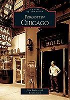 Forgotten Chicago by Ron Gordon