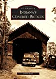 Robert  Reed: Indiana's Covered Bridges: (IN)   (Images of America)