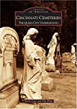 White, Tom: Cincinnati Cemeteries: The Queen City Underground