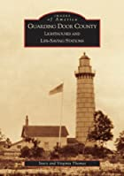 Guarding Door County: Lighthouses And…