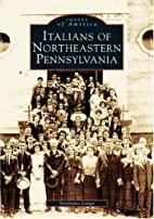 Italians of Northeastern Pennsylvania by…