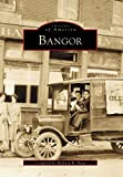 Richard R. Shaw: Bangor: (ME)   (Images  of  America)