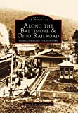 McGuinness, Marci Lynn: Along the Baltimore and Ohio Railroads from Cumberland to Uniontown