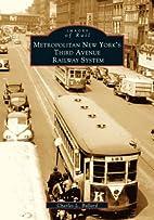 Metropolitan New York's Third Avenue Railway…