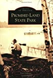 Osborne, Peter: Promised Land State Park: (PA)   (Images of America)