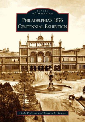 philadelphias-1876-centennial-exhibition-pa-images-of-america