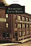 Rose O'Keefe: Rochester's South Wedge: (NY)   (Images of America)