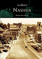 Nashua (NH) (Then and Now) by Robin Ann…