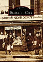 Ellicott City (Images of America) by Marsha…