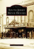 Allen F. Hauss: South: Jersey  Movie  Houses  (NJ)   (Images  of  America)