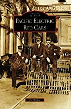 Pacific Electric Red Cars by Jim Walker