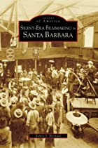 Silent-Era Filmmaking in Santa Barbara (CA)…