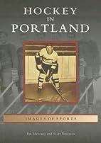 Hockey in Portland by Jim Mancuso