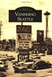 Humphrey, Clark: Vanishing Seattle, (WA)