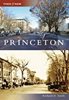 Then & Now: Princeton by Richard D. Smith