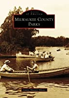 Milwaukee County Parks (WI) (Images of…