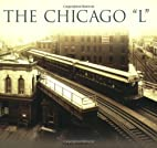 The Chicago L by Greg Borzo