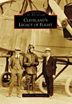 Cleveland's Legacy of Flight (Images of…