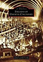Italians of Greater Cincinnati (Images of…