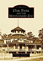 Oak Park and the Montgomery Zoo by Heather…