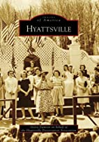 Hyattsville (Images of America: Maryland) by…