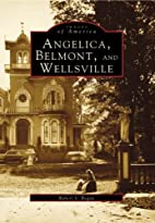 Angelica, Belmont, and Wellsville (Images of…