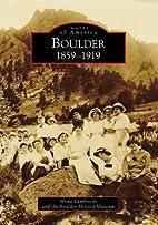 Boulder: 1859-1919 (CO) (Images of America)…