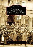 Catholic New York City (Images of America)…