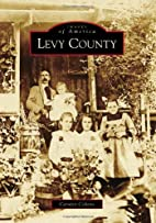 Levy County (Images of America) by Carolyn…