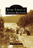 River Towns of Central Kentucky (Images of…