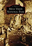 Smith, Duane A.: Mesa Verde National Park (CO) (Images of America) (Images of America (Arcadia Publishing))