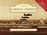Williams, Scott: Corpus Christi: 15 Historic Pcs, TX (POA) (Postcards of America (Looseleaf))
