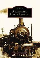 Arcade and Attica Railroad (Images of Rail)…